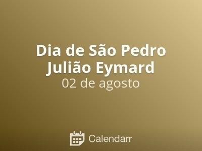 Dia De São Pedro Julião Eymard   2 De Agosto - Calendarr within Dia Juliao Image