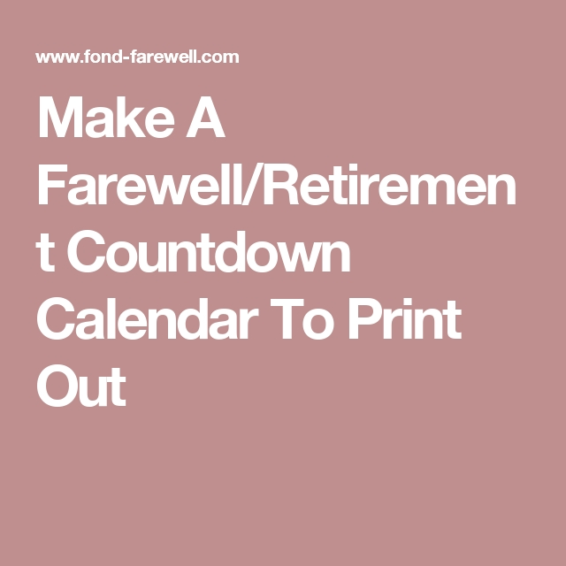 Make A Farewell/retirement Countdown Calendar To Print Out with regard to Free Printable Short Timer Calander