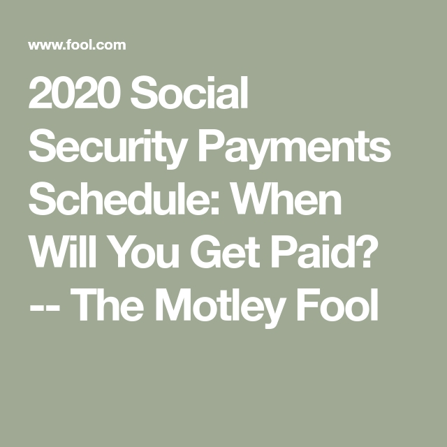 2020 Social Security Payments Schedule: When Will You Get regarding Social Security Retirement Payment Schedule Photo