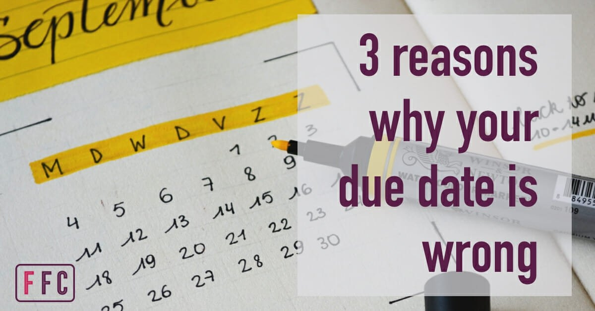 3 Reasons Why Your Due Date Is Wrong - Fear Free Childbirth throughout Rules Of Guessing Baby Due Date Graphics