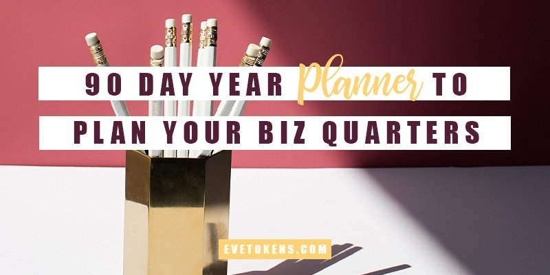 90 Day Year Planner: Plan Your Quarterly Projects! - Eve Tokens in 90 Day Project Calendar Printable Photo