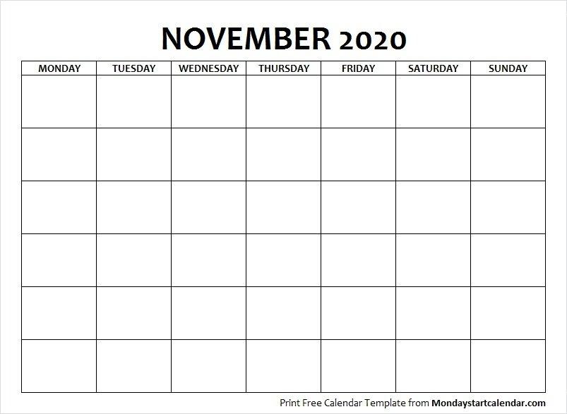 Blank November 2020 Calendar Monday Start Template To Print pertaining to Sunday Through Monday Blank Calendar Template Graphics