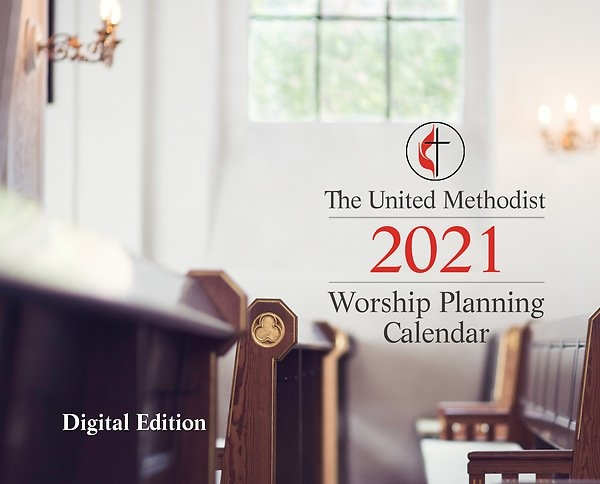 The United Methodist Digital Worship Planning Calendar 2021 throughout United Methodist Liturgical Calendar Photo