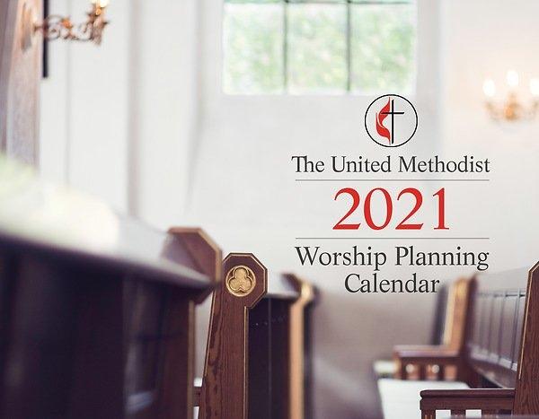 The United Methodist Worship Planning Calendar 2021 inside United Methodist Parament Calendar Graphics