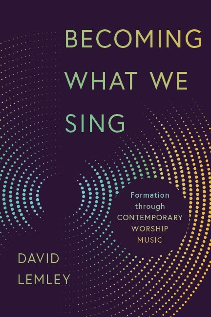 Becoming What We Sing - David Lemley : Eerdmans with regard to Protestant Liturgical Calendar Year 2021 Photo