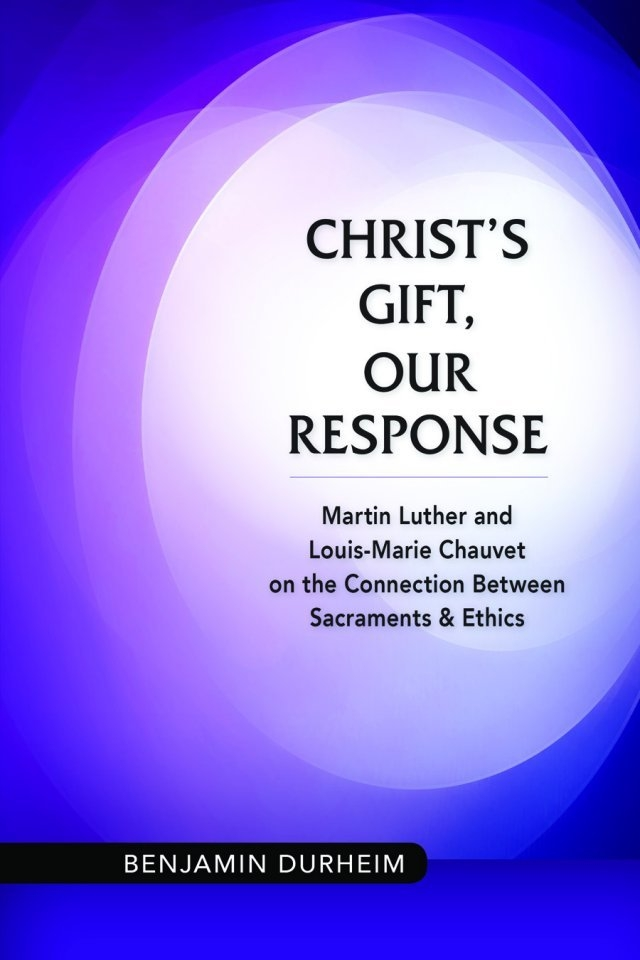 Christ'S Gift, Our Response Martin Luther And Louis-Marie Chauvet On The Connection Between with regard to Protestant Liturgical Calendar Year 2021